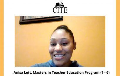Student Highlight: Anisa Lett (Teacher Education Masters Degree program for Childhood Education Grades 1 – 6)